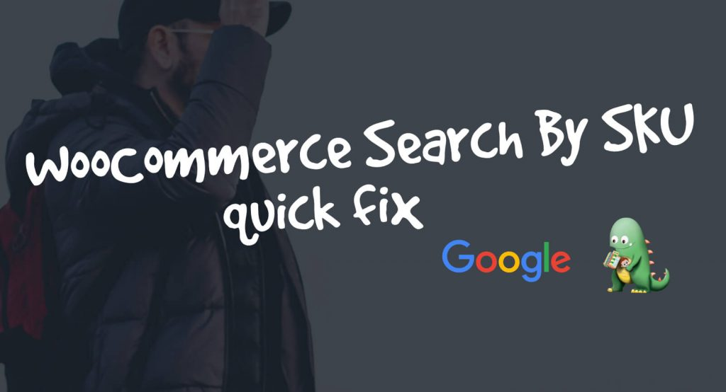 WooCommerce Search By SKU – A Quick Fix Using Google Custom Search Engine
